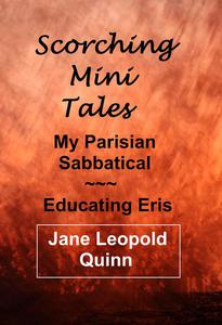 Scorching Mini Tales - Educating Eris & My Parisian Sabbatical