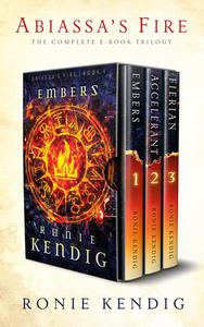 Abiassa's Fire: The Complete Trilogy