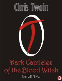 Dark Canticles of the Blood Witch - Scroll Two