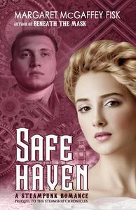Safe Haven: A Steampunk Romance