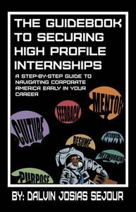 The Guidebook To Securing High Profile Internships