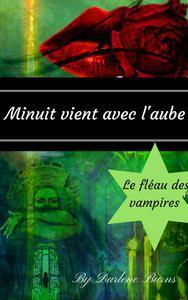 Minuit vient avec l'aube : Le fléau des vampires