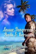 Amour Dangereux,  Perdu & Retrouvé
