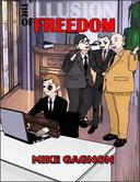 The Illusion of Freedom