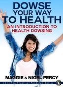 Dowse Your Way To Health