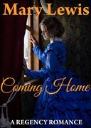 Coming Home: Clean Regency Romance