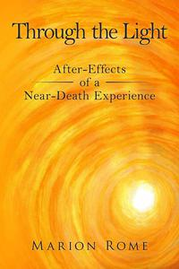 Through the Light: After-Effects of a Near-Death Experience