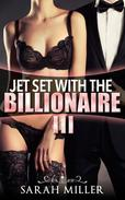 Jet Set With the Billionaire: Three