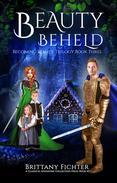Beauty Beheld: A Retelling of Hansel and Gretel