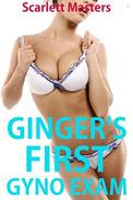 Ginger's First Gyno Exam