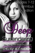 Deep Surrendering: Episodes 7-12 Omnibus Edition