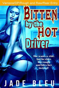 Bitten by the Hot Driver