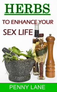 Herbs To Enhance Your Sex Life