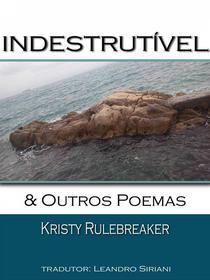 Indestrutível & Outros Poemas