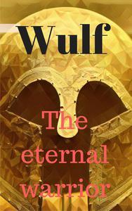 Wulf the Eternal Warrior