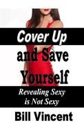 Cover Up and Save Yourself: Revealing Sexy Is Not Sexy