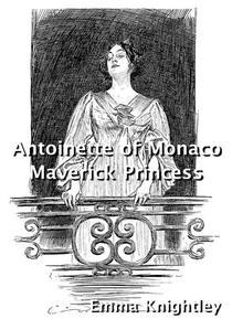Antoinette of Monaco: Maverick Princess