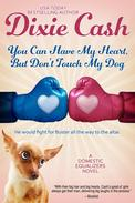 You Can Have My Heart, but Don't Touch My Dog