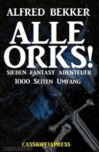Alle Orks! Sieben Fantasy Abenteuer: Extra-Edition
