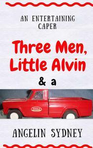 Three Men, Little Alvin, and a Tonka Truck