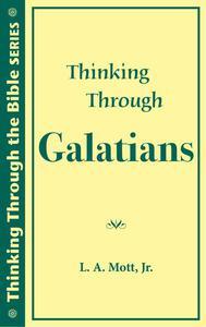 Thinking Through Galatians