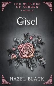 Gisel: A Witches of Auburn Novella