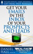 Get Your Emails in the Inbox of Your Prospects and Leads