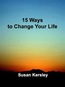 15 Ways to Change Your Life