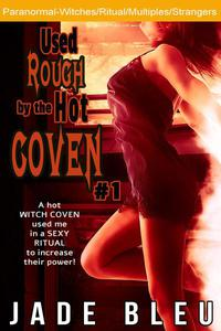 Used Rough by the Hot Coven #1
