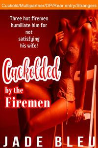 Cuckolded by the Firemen