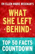 What She Left Behind - Top 50 Facts Countdown