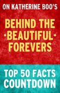 Behind the Beautiful Forevers: Top 50 Facts Countdown