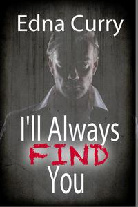 I'll Always Find You