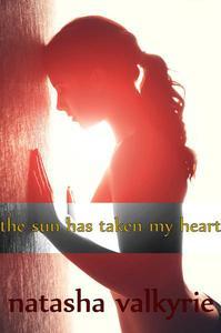 The Sun Has Taken My Heart (A Definitely Sexual Vampire Nation Thriller)