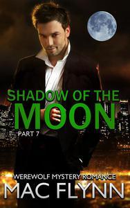 Shadow of the Moon #7 (Werewolf / Shifter Romance)