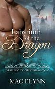 Labyrinth of the Dragon: Maiden to the Dragon #3 (Alpha Dragon Shifter Romance)