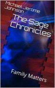 The Sage Chronicles: Family Matters, Book 1
