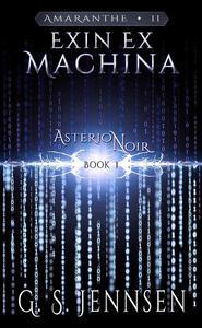 Exin Ex Machina (Asterion Noir Book 1)