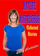 Mature Mistresses (Collected Stories)