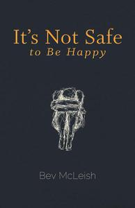 It's Not Safe to Be Happy