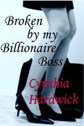 Broken by my Billionaire Boss (Reluctant sex, dubcon)