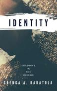 Identity: Shadows In The Mirror