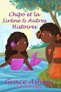 Chipo et la Sirène & Autres Histoires
