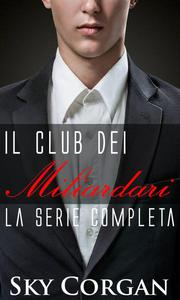 Il Club dei Miliardari: la serie completa