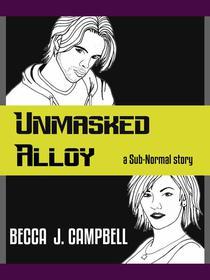 Unmasked Alloy