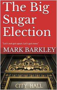 The Big Sugar Election