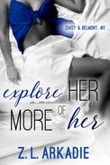 Explore Her, More of Her (Daisy & Belmont, #2)