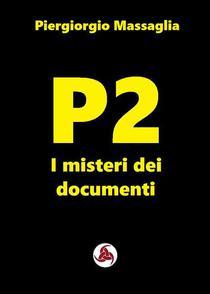 P2, i misteri dei documenti