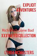 Explicit Adventures – Rich Bitch Gone Bad collection - 5 XXX-rated explicit stories for adults
