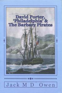 David Porter, 'Philadelphia' & The Barbary Pirates
